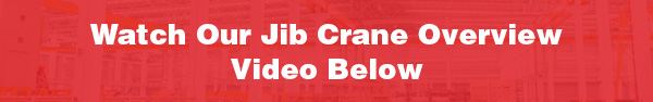 Learn more about Jib Cranes Products